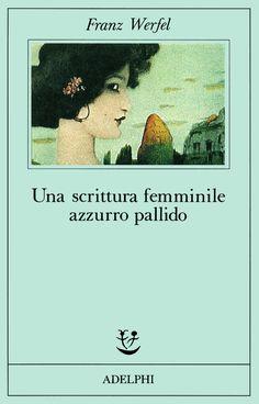 Werfel, Franz - Una scrittura femminile azzurro pallido - 14 dicembre 2016