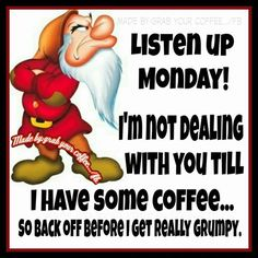 I need my coffee Funny Day Quotes, Goofy Quotes, Cartoon Quotes, Funny Shirt Sayings, Super Funny Quotes, Fun Quotes, Inspiring Quotes, Cartoon Art, Cartoon Characters