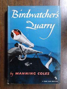 Manning Coles ~ Birdwatcher's Quarry ~ 1st/1st ~ HC/DJ ~ 1956 ~ Crime Club