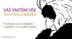 Váš vnitřní věk – test podle obrázku | ProNáladu.cz