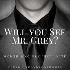 50 Shades of Grey is coming out soon. Are you one of the many women willing to take a stand and say NO to going to see it?  #pullingbacktheshades