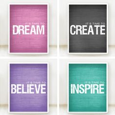 Its Time To Inspire Believe Create Dream