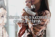 Tener el balance perfecto, éxito en mi carrera y mi familia