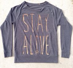 Stay Alive, Hunger Games Inspired Relaxed Fit Long Sleeve T