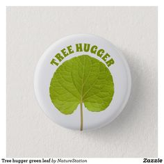 Tree hugger green leaf button Custom Buttons, Green Leaves, Art Pieces, Create, How To Make, Artworks, Art Work