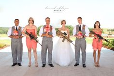 Bridemaids versus groomsmen. Guns and bouquets --Randy loves this picture!