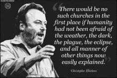 Christopher Hitchens - http://www.facebook.com/WFLAtheism?ref=stream