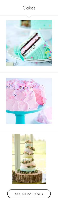 """""""Cakes"""" by mon-ami-louis ❤ liked on Polyvore featuring cakes, pictures, food, backgrounds, food and drink, icons, cake, wedding cakes, weddings and birthday"""