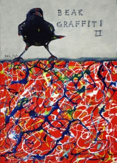 """BEAK GRAFFITI II"" A la Jackson Pollock- Whimsical Raven Oil Painting, painting by artist Cristina Del Sol. Not sure I understand it but it is something different."
