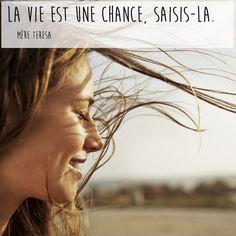 """""""La vie est une chance, saisis-la."""" Citation de Mère Teresa"""