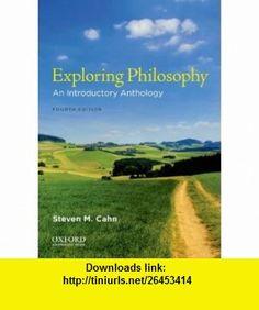 Exploring Philosophy An Introductory Anthology (9780199797271) Steven M. Cahn , ISBN-10: 0199797277  , ISBN-13: 978-0199797271 ,  , tutorials , pdf , ebook , torrent , downloads , rapidshare , filesonic , hotfile , megaupload , fileserve