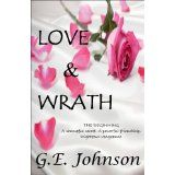 Love & Wrath: The Beginning (Kindle Edition)By G.E. Johnson