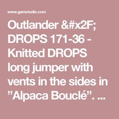 """Outlander / DROPS 171-36 - Knitted DROPS long jumper with vents in the sides in """"Alpaca Bouclé"""". Size: S - XXXL. - Free pattern by DROPS Design"""