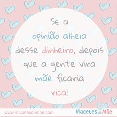 Frases de Mãe - Mom quotes - Mother Frases Instagram, Maternity, Humor, Tips, Quotes, Baby, Inspiration, Printables, Mom And Dad Quotes