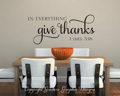 In everything give thanks 1 Thes 5 Bible verse scripture vinyl wall decal Wall Stencil Quotes, Vinyl Quotes, Vinyl Wall Decals, Wall Stickers, Vinyl Flooring Kitchen, Kitchen Wall Decals, Kitchen Decor, Kitchen Tips, In Everything Give Thanks