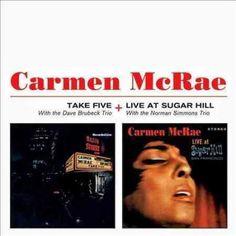 Carmen McRae - Take Five/Live at Sugar Hill: Carmen McRae