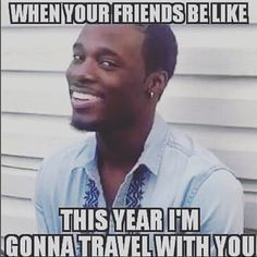 14Hilarious Memes That Only People Who Love to Travel WillUnderstand | Essence.com