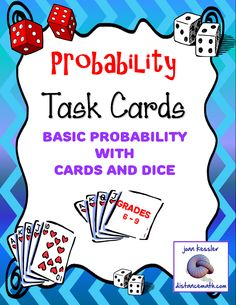 This set of 20 cards reviews basic probability concepts using dice and a standard deck of playing cards. These are appropriate for grades 6 - 9. By using a familiar and limited sample space, students will less likely get confused by the rules and be able to grasp the concepts fulfilling the CCS for Probability. They will be learning based on familiar topics, but expand their cognitive thinking skills with the questions asked.