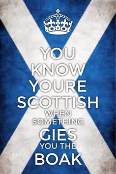 You know you're Scottish when ............. www.scotlandsgiftstore.co.uk