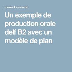Un exemple de production orale delf B2 avec un modèle de plan