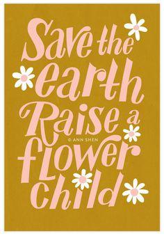 """""""Save the Earth Raise a Flower Child"""" Art Print 13x19"""" – Shop Ann Shen"""