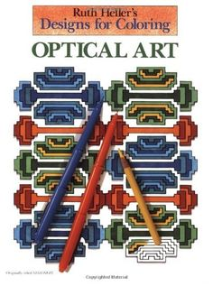 Designs for Coloring: Optical Art by Ruth Heller, http://www.amazon.com/dp/0448031434/ref=cm_sw_r_pi_dp_CE-Wqb0XWG34J
