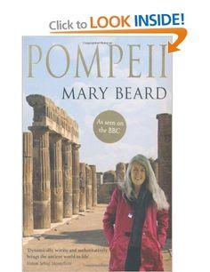 Pompeii: The Life of a Roman Town: Amazon.co.uk: Mary Beard: Books