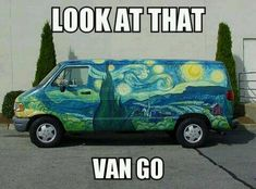 Look at that Van Go!@Katherine Adams Adams Youngren