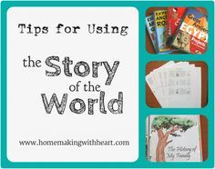 """""""Tips for Using Story of the World"""" - ideas on making the most out of your experience. homemakingwithheart.com"""