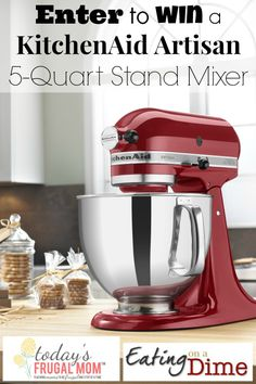 HAVE YOU ENTERED? Come ENTER TO WIN a 5 Quart KitchenAid Artisan Mixer at Today's Frugal Mom™ Ends 1/31/14.