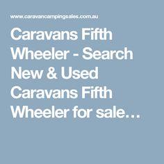Caravans Fifth Wheeler - Search New & Used Caravans Fifth Wheeler for sale…