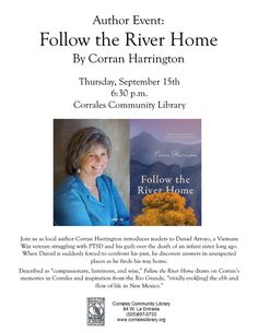 """Join me for a reading from my novel """"Follow the River Home"""" at Corrales Library, 9/15 at 6:30."""
