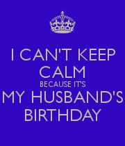 I CAN'T KEEP CALM BECAUSE IT'S MY HUSBAND'S BIRTHDAY - Personalised Poster large