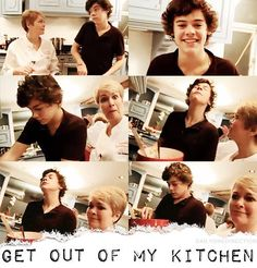 GET OUT OF HARRYS KITCHEN!!!! HAHAHA LOL
