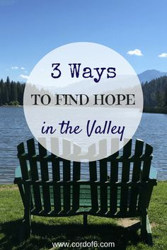 Does God feel distant? Here are three ways to restore your faith in the valleys of life.
