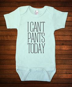 Biased, Baby Mint \'I Can\'t Pants Today\' Bodysuit - Infant