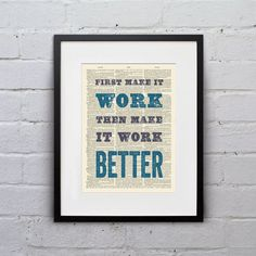 First Make It Work, Then Make It Work Better - Inspirational Quote Dictionary Page Book Art Print - DPQU142