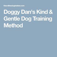Doggy Dan's Kind & Gentle Dog Training Method