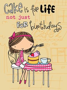 Cake is for life, not just for birthdays #CakeHumour #DietHumour #ABeginnersGuideToSalad