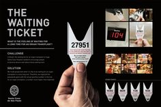 The waiting ticket Advertising Awards, Clever Advertising, Cannes Awards, Study Board, Best Ads, Site Plans, Concept Diagram, Inspirational Posters, Concept Board