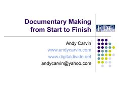 Documentary Making 101 by Andy Carvin via slideshare