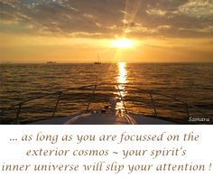 ... as long as you are focussed on the exterior #cosmos ~ your spirit's inner #universe will slip your attention !