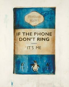 If The Phone Don't Ring, It's Me | Harland Miller