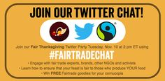 There may be 24 days until #Thanksgiving but we're celebrating early with a special edition of #FairtradeChat next Tuesday, Nov. 10 at 2 ET! #TwitterParty