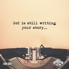 God is not finished with you! He's still writing your story, but be assured, it ends in victory! Don't let go of your faith because of what you have yet to see. #Story #WomenOfGod #Blessed #Direction #Victory #Writing