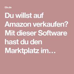 Du willst auf Amazon verkaufen? Mit dieser Software hast du den Marktplatz im…