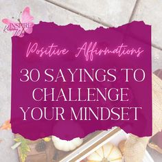 Finding the right mindset helps to ensure you focus on the right things. Use this positive affirmations list to ensure you are focused on the positive.