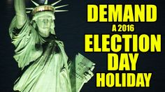 Sign this petition to Fight for your right to get to the polls! Demand a 2016 Election Day Holiday.
