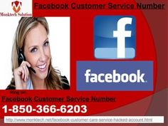 Where should I go for Facebook Customer Service Number? 1-850-366-6203 You need to go nowhere for the Facebook Customer Service Number because you can avail it at your place, all you need to do is to place a call at 1-850-366-6203 where you will be redirected to our experts who will help you in the best manner and make sure that you say positive words after availing their services. For getting more services visit our website…