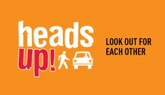 The Heads Up, Look Out For Each Other campaign reminds drivers and pedestrians about safety at pedestrian crossings. Road Safety Quotes, Drive Safe Quotes, Road Traffic Safety, Heads Up, Pedestrian, Grade 1, College Students, Safe Kids, Campaign